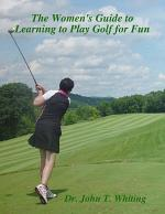 The Women's Guide to Learning to Play Golf for Fun