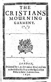 The Christian's mourning garment. The third edition. B.L.