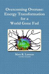 Overcoming Overuse Energy Transformation For A World Gone Fad Book PDF