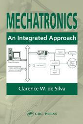 Mechatronics: An Integrated Approach