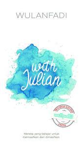 With Julian: Mereka yang Belajar untuk Memaafkan dan Dimaafkan