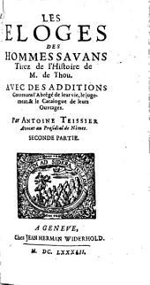 Les éloges des hommes savans, tirés de l'histoire de M. de Thou: Volume2