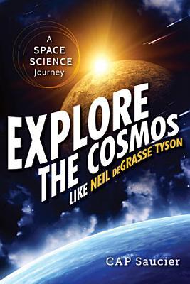 Explore the Cosmos like Neil deGrasse Tyson