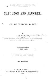 Napoleon and Blücher: An Historical Novel