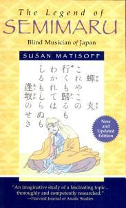 The Legend of Semimaru  Blind Musician of Japan Book