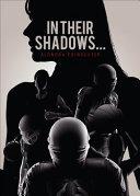 In Their Shadows...