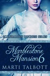 Marblestone Mansion, Book 6: Scandalous Duchess Series