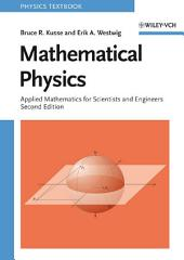 Mathematical Physics: Applied Mathematics for Scientists and Engineers, Edition 2