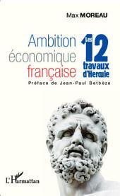 Ambition économique française: Les 12 travaux d'Hercule