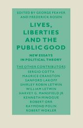 Lives, Liberties and the Public Good: Essays on Political Philosophers and Their Work