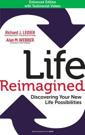 Life Reimagined: Discovering Your New Life Possibilities