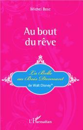 Au bout du rêve: La Belle au Bois Dormant de Walt Disney®