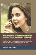 Avoid Root Canals. 101 Homeopathic Nutrition Remedies to Stop Tooth Cavities. Fifth Edition