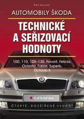 Automobily Škoda - technické a seřizovací hodnoty: (4., rozšířené vydání)