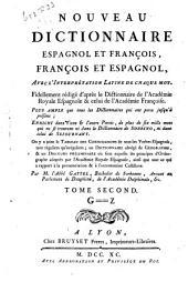 Nouveau Dictionnaire espagnol et françois, françois et espagnol, avec l'intérpretation latine de chaque mot...