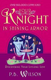 Your Knight in Shining Armor: Discovering Your Lifelong Love