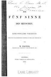 Die Fünf Sinne des Menschen: eine populäre Verlesung gehalten im akademischen Rosensaal in Jena am 9. Februar 1870