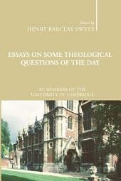 Essays on Some Theological Questions of the Day: Early Twentieth Century Cambridge Essays