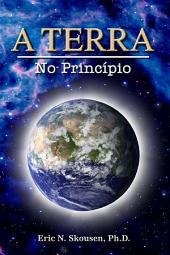 A Terra - no Princípio