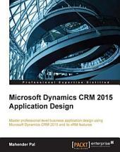 Microsoft Dynamics CRM 2015 Application Design