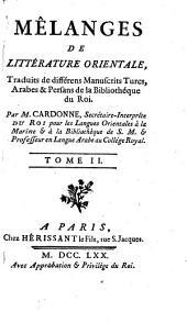MÉLANGES DE LITTÉRATURE ORIENTALE, Traduits de différens Manuscrits Turcs, Arabes & Persans de la Bibliothéque du Roi: Volume2