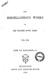 The Miscellaneous Works of Sir Walter Scott, Bart: Life of Napoleon. 5, Volume 12