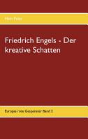 Friedrich Engels   Der kreative Schatten PDF