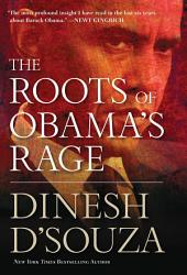 The Roots Of Obama S Rage Book PDF