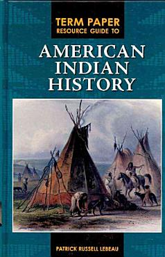 Term Paper Resource Guide to American Indian History PDF