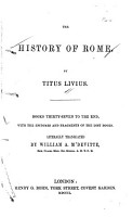The History of Rome  Books thirty seven to the end  with the epitomes and fragments of the lost books  Translated by W A  M Devitte  1877 PDF