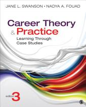 Career Theory and Practice: Learning Through Case Studies, Edition 3