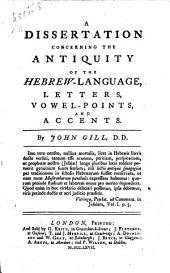 A Dissertation Concerning the Antiquity of the Hebrew Language: Letters, Vowel-points, and Accents