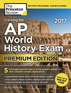 Cracking the AP World History Exam 2017, Premium Edition Book