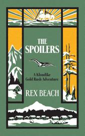 The Spoilers: A Klondike Gold Rush Adventure