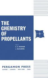 The Chemistry of Propellants: A Meeting Organised by the AGARD Combustion and Propulsion Panel
