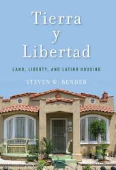 Tierra y Libertad: Land, Liberty, and Latino Housing