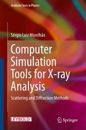 Computer Simulation Tools for X-ray Analysis: Scattering and Diffraction Methods