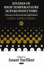 Studies of High Temperature Superconductors: (advances in Research and Applications).. Golden jubilee volume. Volume 50