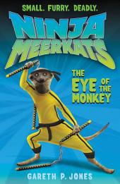 Ninja Meerkats (#2): The Eye of the Monkey