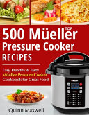 Top 500 Mueller Pressure Cooker Recipes