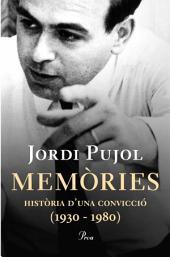 Memòries (I): Història d'una convicció (1930 - 1980)