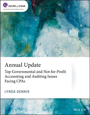 Annual Update  Top Governmental and Not for Profit Accounting and Auditing Issues Facing CPAs