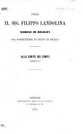 Per il sig Filippo Landolina ... Alla Corte dei Conti. Sezione IIa [Signed: Francesco Crispi, Francesco Scibona Batolo.]