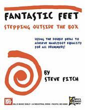 Fantastic Feet: Stepping Outside the Box: Step Outside the Box