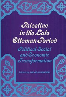 Palestine in the Late Ottoman Period Book
