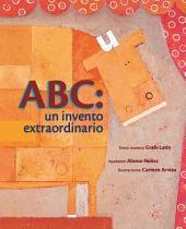 ABC: Un invento extraordinario