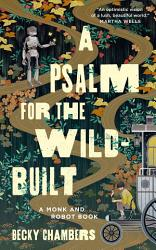 A Psalm For The Wild Built Book PDF