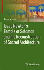Isaac Newton's Temple of Solomon and his Reconstruction of Sacred Architecture