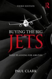 Buying the Big Jets: Fleet Planning for Airlines, Edition 3