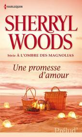 Une promesse d'amour: T1 - A l'ombre des magnolias